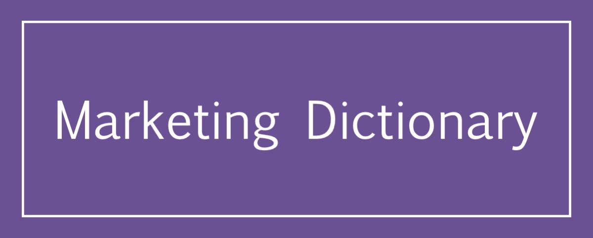 Marketing Dictionary